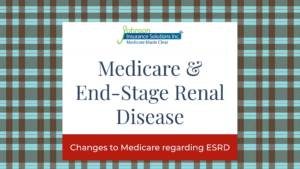 Changes to Medicare regarding End-Stage Renal Disease or ESRD