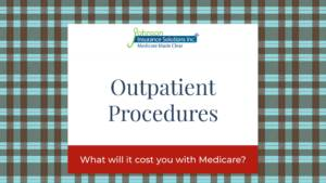 Banner image for stating Outpatient Procedures What will it cost you with Medicare