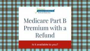 Banner image stating Medicare Part B Premium with a Refund. Is it available to you?